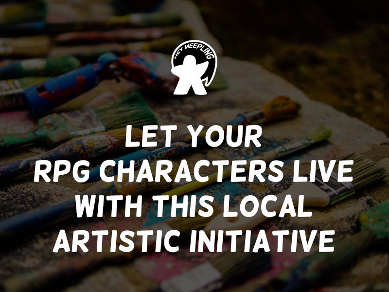 Let your RPG characters live with this local artistic initiative